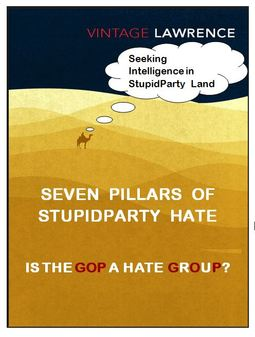 Seven Pillars of Stupidparty Hate as captured by Vintage Lawrence