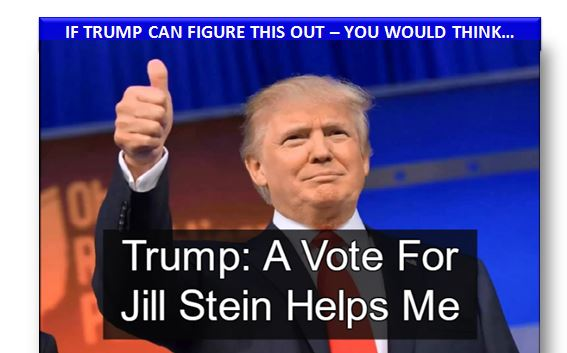 According to Trump, a vote for Stein helps him