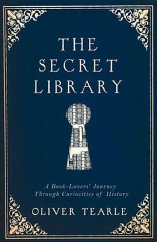 The Secret Library by Dr Oliver Tearle (Michael O¿Mara £12.99)