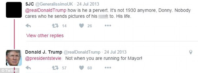 A user told Trump in 2013 that nobody cared who Weiner sent 'pictures of his c**k' to'. Trump replied: 'Not when you are running for mayor!'