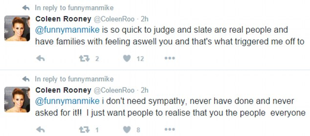 Coleen also denied that she had vented on Twitter in order to receive sympathy