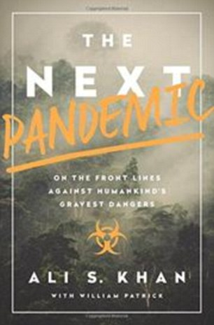 The NEXT PANDEMIC by Ali S. Khan with William Patrick