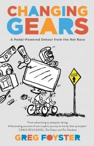 Changing Gears: A Pedal-Powered Detour from the Rat Race, Affirm Press, 2013