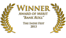 The Indie Fest Award of Merit Bank Roll