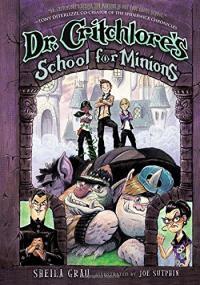 SGrau-Dr Critchlores School for Minions
