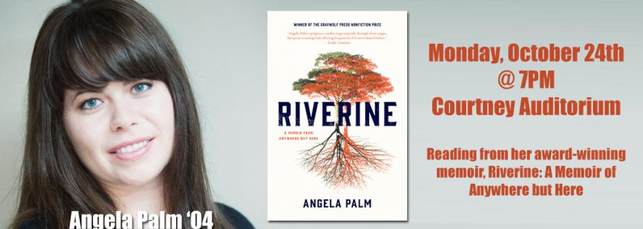 """Angela Palm 04' reads """"Riverine"""" on Monday, October 24 at 7 pm in the Courtney Auditorium"""
