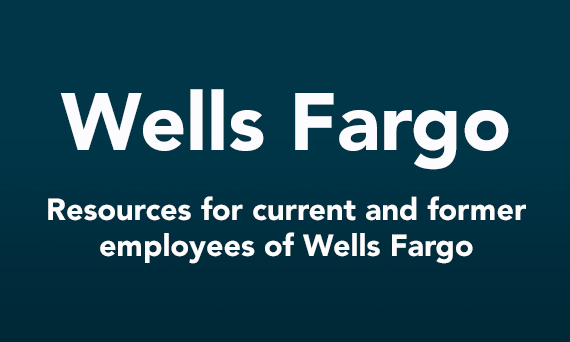 Wells Fargo: Resources for current and former employees of Wells Fargo