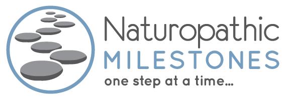 Naturopathic Milestones