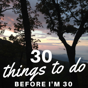 30 things to do before I'm 30