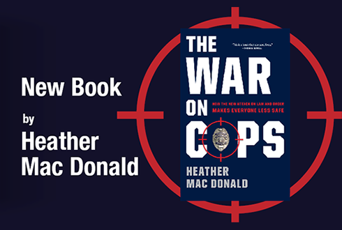 War on Cops by Heather Mac Donald