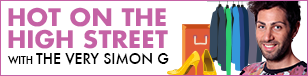 Hot on the High Street with Simon G