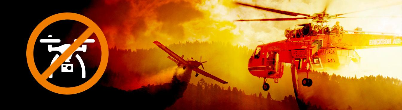 No drones allowed during firefighting operations