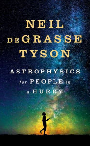 Title: Astrophysics for People in a Hurry, Author: Neil deGrasse Tyson
