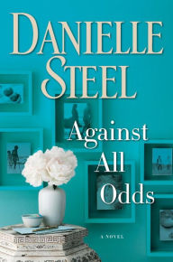 Title: Against All Odds, Author: Danielle Steel