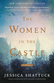 Title: The Women in the Castle, Author: Jessica Shattuck