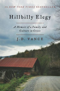Title: Hillbilly Elegy: A Memoir of a Family and Culture in Crisis, Author: J. D. Vance