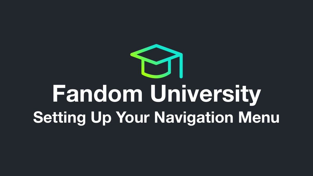 Fandom University - Setting Up Your Navigation Menu