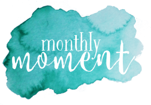 Monthly Moment