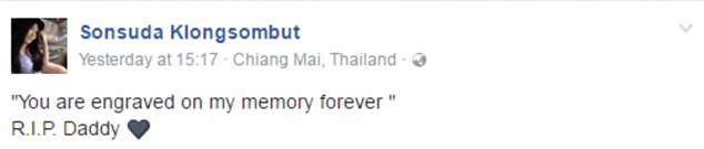 'You are engraved on my memory forever, R.I.P. Daddy,' his daughter Sonsuda Klongsombut wrote on Facebook