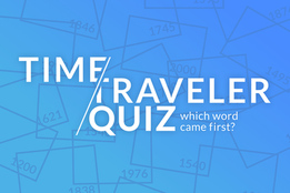 time-traveler-quiz-which-word-came-first