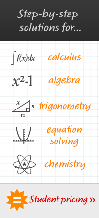 Step-by-step solutions for calculus, algebra, trigonometry, equation solving, chemistry. Student pricing.