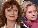 Susan Sarandon has announced that she's glad Hillary Clinton lost the election because she's 'very dangerous' and America would be 'at war'
