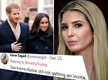 Twitter users slammed Ivanka Trump Friday (pictured Thursday at an event in Washington D.C.) after she sent her well wishes to soon-to-be-married Prince Harry and Meghan Markle