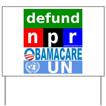 Defund NPR ObamaCare and the UN!