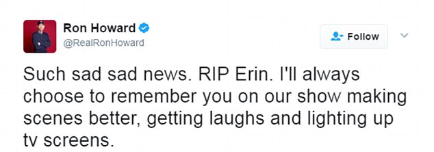 Howard also tweeted a tribute to his on-screen little sister, saying: 'Such sad sad news. RIP Erin. I'll always choose to remember you on our show making scenes better, getting laughs and lighting up tv screens'