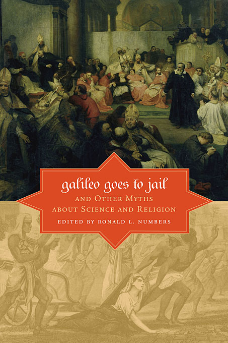 Cover: Galileo Goes to Jail and Other Myths about Science and Religion, from Harvard University Press