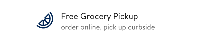 Free Grocery Pickup: order online, pick up curbside. Click to continue
