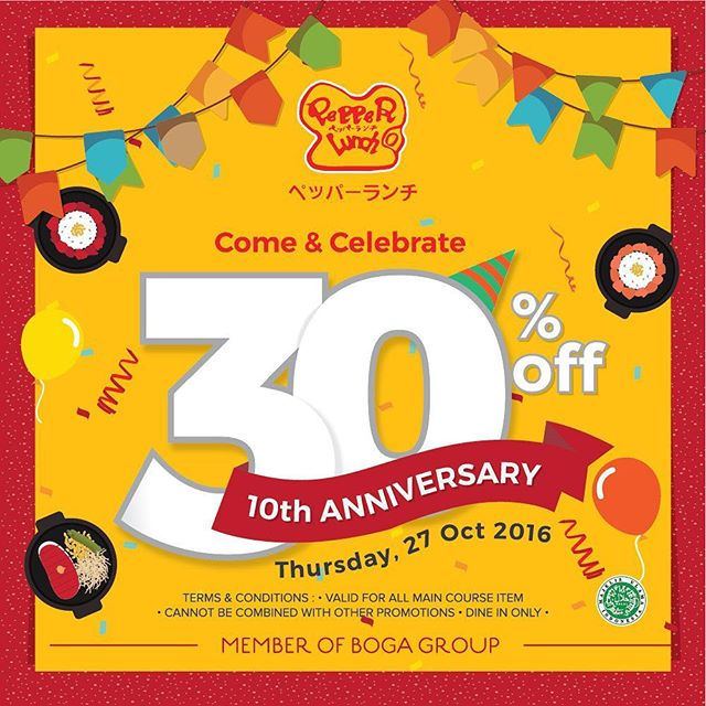 Celebrating a decade of sizzle it your way, Pepper Lunch have special discount on its birthday. 30% off for all main course only on 27th October 2016, at all outlets! #PL10thAnniv #PepperLunchID #BogaGroup
