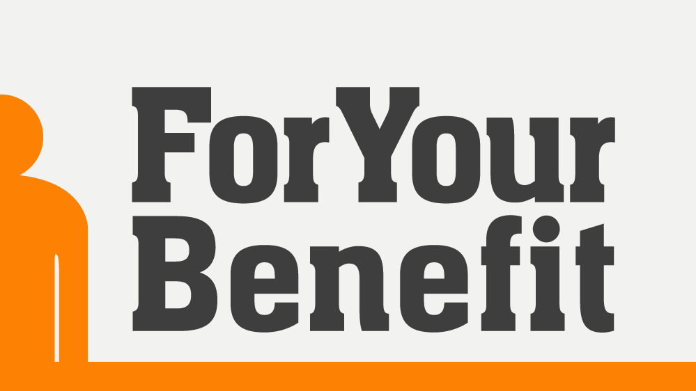 For Your Benefit
