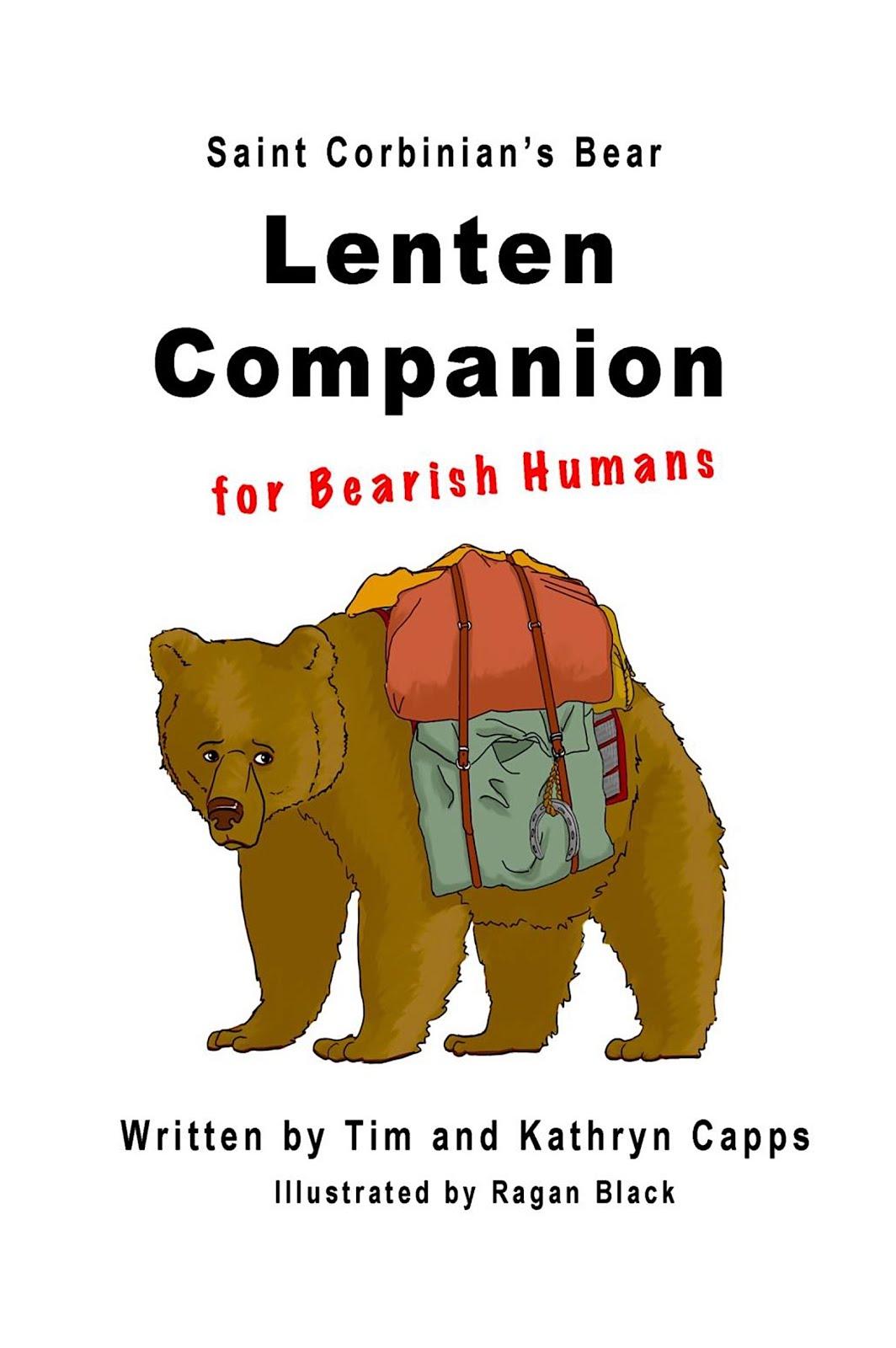 SAINT CORBINIAN'S BEAR LENTEN COMPANION FOR BEARISH HUMANS