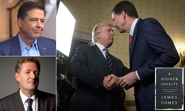 PIERS MORGAN: No wonder Trump fired 'Judas' Comey- I wouldn't trust him as far as I could