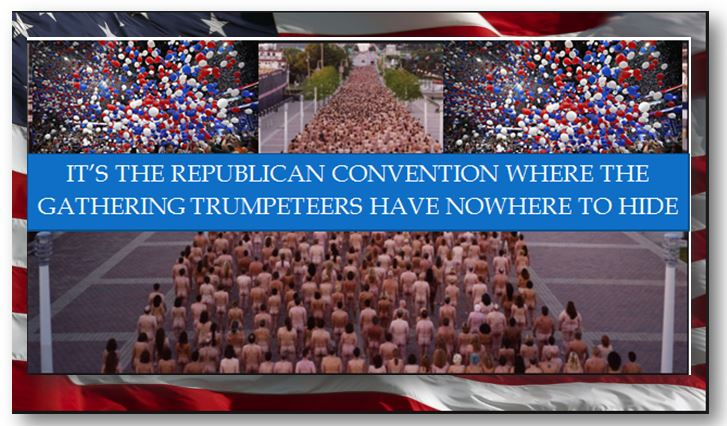 RNC--where the Trumpeteers have nowhere to hide