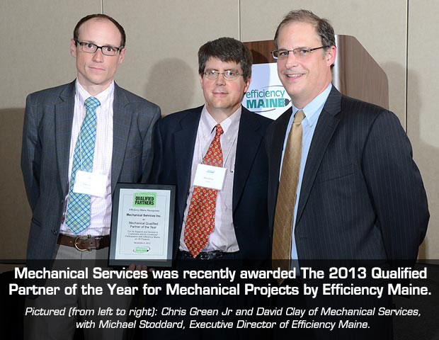 Mechanical Services wins the 2013 Efficiency Maine Qualified Partner award!