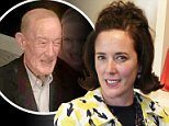Kate Spade's 89-year-old father Earl Brosnahan (left with her sister Eve) died on Wednesday night on the eve of the designer's funeral
