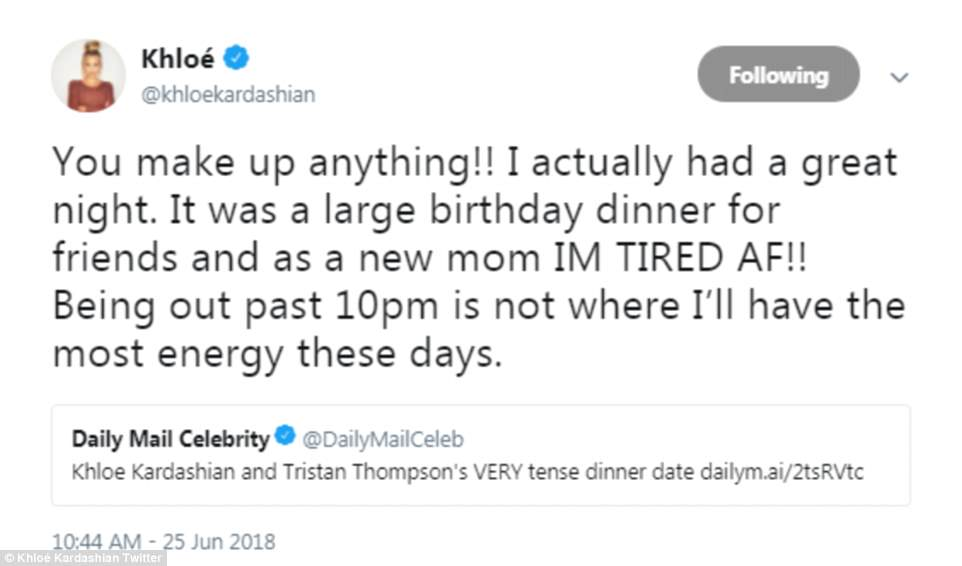 Defensive: Khloe tweeted that she was 'tired af' at the birthday dinner for her friend