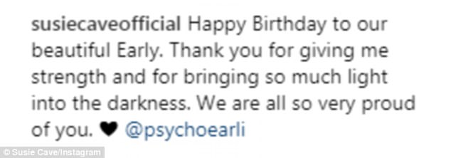 Heart-wrenching: In the caption, the Mad Cows actress wrote: 'Happy Birthday to our beautiful Early. Thank you for giving me strength and for bringing so much light into the darkness'