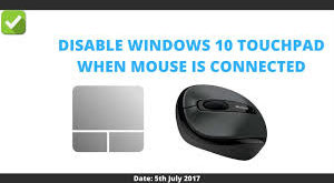 disable touchpad when mouse is connected windows 10disable touchpad when mouse is connected windows 10