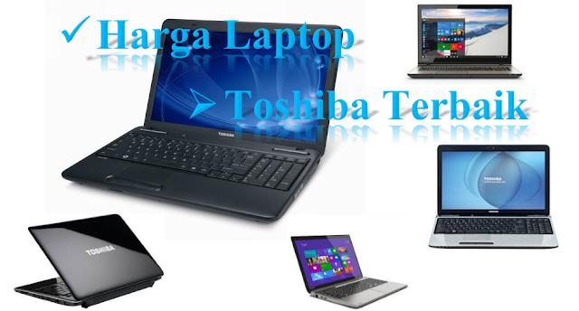 Daftar Harga Laptop Toshiba Terbaik