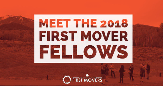 2018 First Mover Fellows