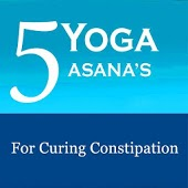5 Yoga Poses for Constipation