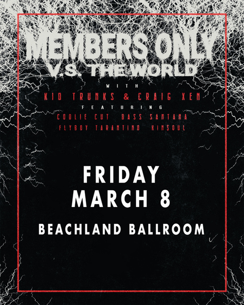 MEMBERS ONLY VS. THE WORLD with KID TRUNKS x CRAIG XEN