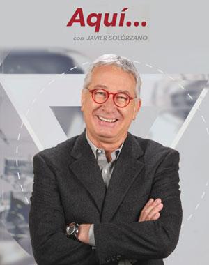 Aquí... con Javier Solórzano