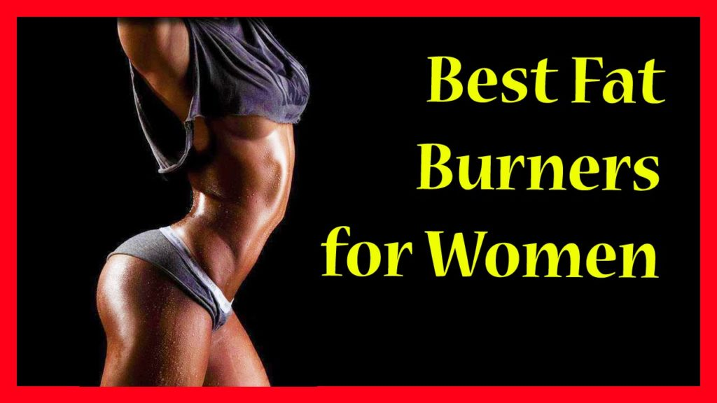 best Fat Burners for women on the market