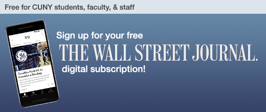 Free to CUNY students, faculty, and staff. Sign up for your free Wall Street Journal digital subscription!