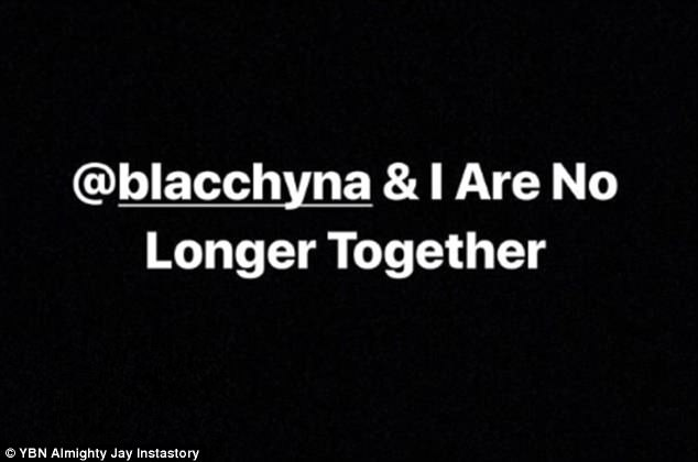 Out of the bag:YBN Almighty Jay, 18, broke the news on his Insta Stories this Tuesday, writing: '@blacchyna & I Are No Longer Together' in white over a black backdrop