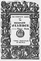 """A Treatise of The Three Principles of Metals"" including ""Of The Mercury of Philosophers"" and, ""Of The Salt of Philosophers"" from the Complete Works of Rudolph Glauber."